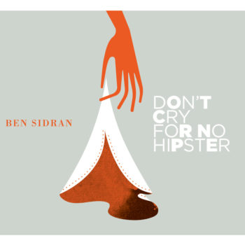 Ben Sidran « Don't cry for no hipster »