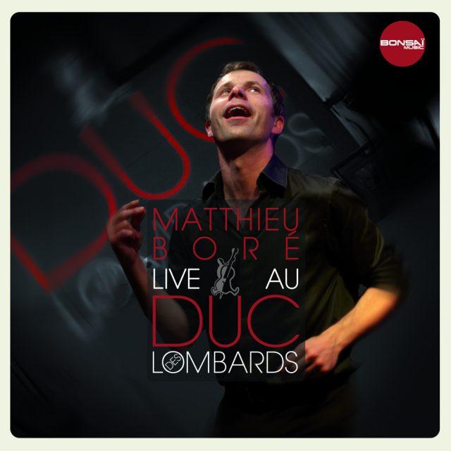 Matthieu Boré «Live au Duc des Lombards»