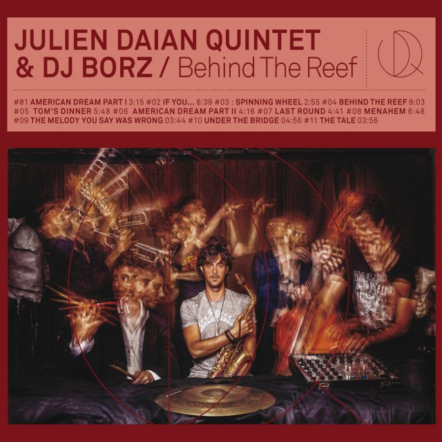 Julien Daïan Quintet & Dj Borz « Behind The Reef »