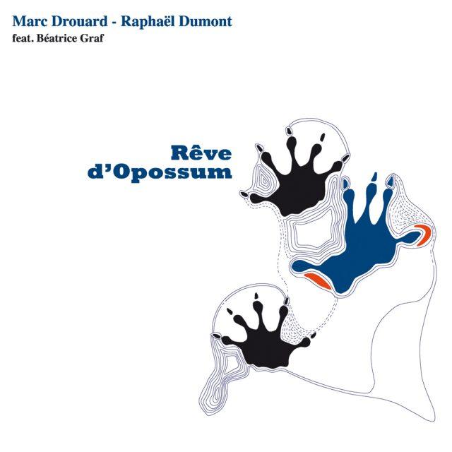 M. Drouard – R. Dumont «Rêve d'Opossum»