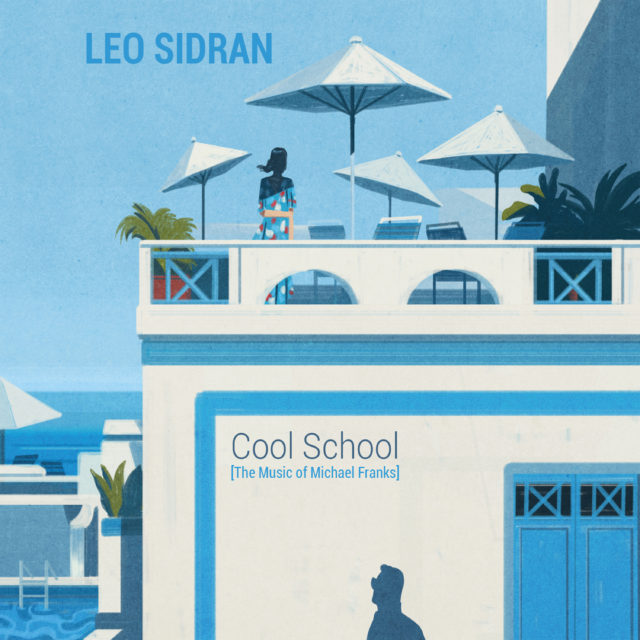 (CD) LEO SIDRAN – COOL SCHOOL [The Music Of Michael Franks]