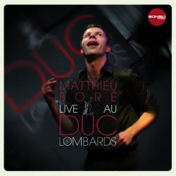 """Matthieu Boré """"Live au Duc des Lombards"""""""