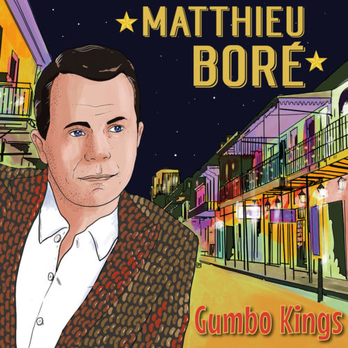 MATTHIEU BORÉ, BONSAI MUSIC, GUMBO KINGS, NEW ORLEANS