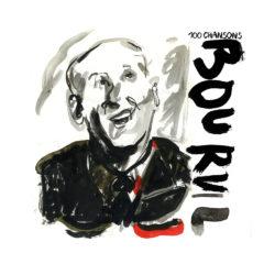 Bourvil – les 100 chansons indispensables