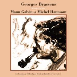 Georges Brassens par Manu Galvin et Michel Haumont