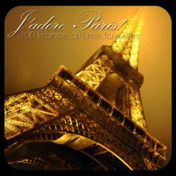 J'adore Paris! – 100 chansons inoubliables