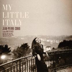 JEAN PIERRE COMO (Feat Walter RICCI) – MY LITTLE ITALY